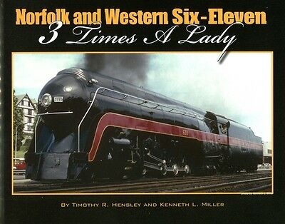 Norfolk and Western Six-Eleven, 3 Times a Lady: Class J No. 611 (NEW BOOK)