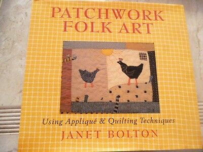 Patchwork Quilt Book Folk Art by Janet Bolton - never used! A+ QUILTING!