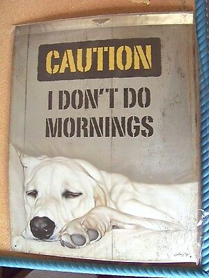 """Yellow Lab Caution I Don't Do Mornings metal sign 12.5"""" x 16"""""""