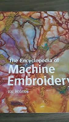 Encyclopedia of Machine Embroidery by Val Holmes (Paperback, 2008)