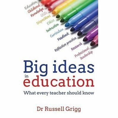 Big Ideas in Education: What Every Teacher Should Know by Russell Grigg (Paperba