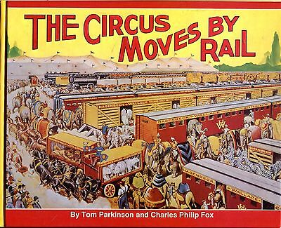 The CIRCUS MOVES BY RAIL: 400-page definitive book on circus trains (NEW BOOK)