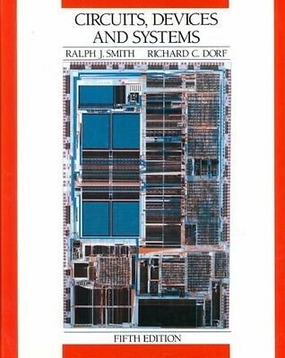 Circuits, Devices and Systems: A First Course in Electrical Engineering by Ralph