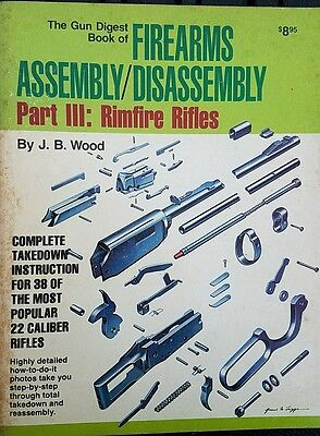The gun digest book of firearms assembly/disassembly part lll rimfire rifles