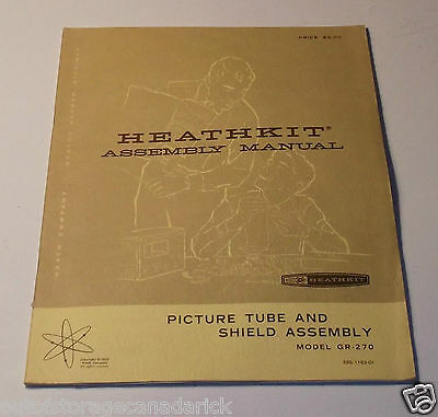 1970 Heathkit Assembly Manual GR-270 Picture Tube & Shield Assembly