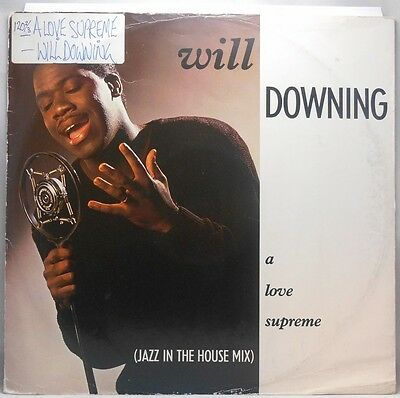 Will Downing A Love Supreme (Jazz In The House Mix)12""