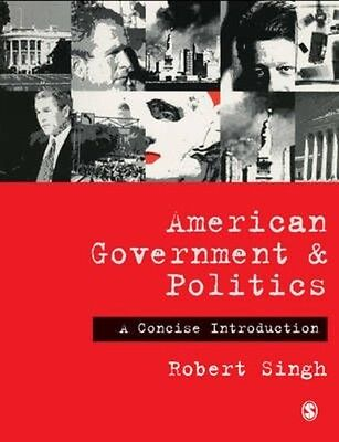American Government and Politics: A Concise Introduction by Robert Singh Hardcov