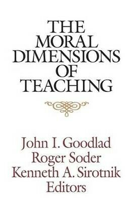 The Moral Dimensions of Teaching by Goodlad Paperback Book (English)