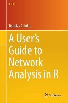 A User S Guide to Network Analysis in R by Douglas Luke Paperback Book (English)
