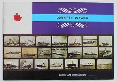 CAMMELL LAIRD - SHIP BUILDERS Ltd.  Birkenhead.     Our First 150 Years - 1978.