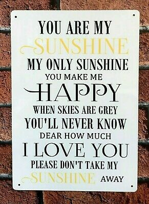 You Are My Sunshine My Only Sunshine Song Lyrics Metal Sign Gift