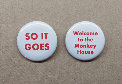 "Kurt Vonnegut Jr 'So It Goes' & 'Welcome To The Monkey House' Buttons 1.25"" SF"