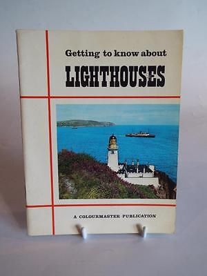 GETTING TO KNOW ABOUT LIGHTHOUSES - A COLOURMASTER PUBLICATION c1960's