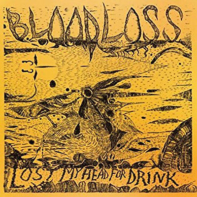 BLOODLOSS Lost My Head For Drink LP (gatefold) . mudhoney lubricated goat
