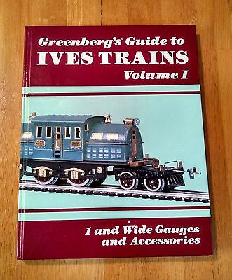 Greenberg's Guide to Ives Trains Vol. I : Wide Gauges and Accessories, 1901-1932