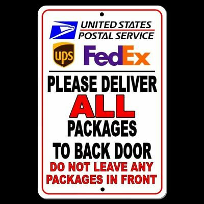 Deliver All Packages To Back Door Do Not Leave Packages In Front Sign METAL SI01