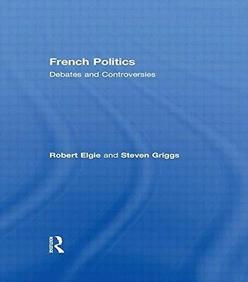 French Politics: Debates and Controversies, 0415174791, New Book