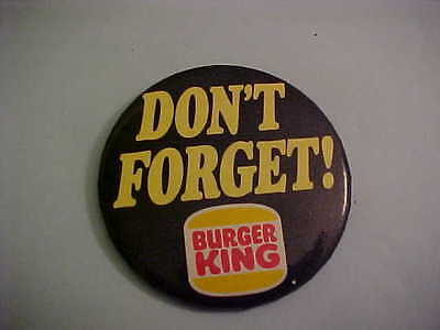 Burger King Don't Forget Pinback Button