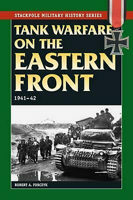 Tank Warfare on the Eastern Front: 1941-1942 by Robert Forczyk (English) Paperba