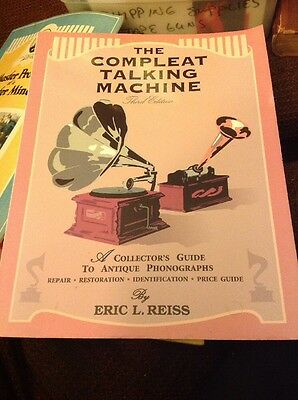 The Complete Talking Machine By Eric L. Reiss 3rd Edition
