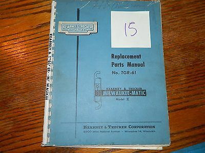 Milwaukee Kearney & Trucker Mill K & T TGR-61 Replacement Parts Manual LOT #15