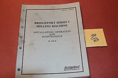 Bridgeport Mill M-105K  Original Operation & Maintenance Manual Lot # 30