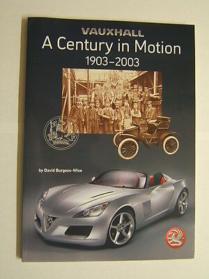 Vauxhall A Century in Motion 1903-2003 by David Burgess-Wise