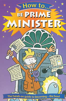HOW TO BE PRIME MINISTER - PB BOOK - ADAM HIBBERT (recommended by Boris Johnson)