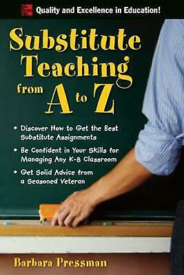 Substitute Teaching from A to Z by Barbara Pressman (English) Paperback Book Fre