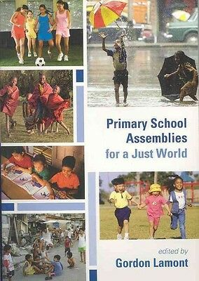 Primary School Assemblies for a Just World by Gordon Lamont Paperback Book