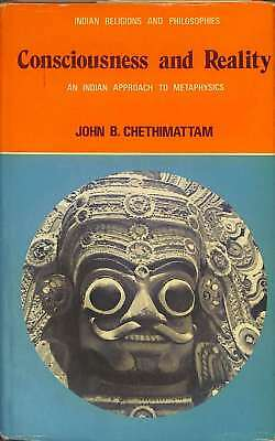 Consciousness and Reality: Indian Approach to Metaphysics (Indian Philosophy & R