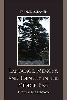 Language, Memory, and Identity in the Middle East: The Case for Lebanon by Franc
