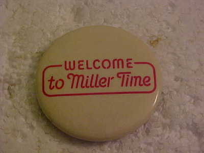 Miller Beer Welcome To Miller Time Pinback Button