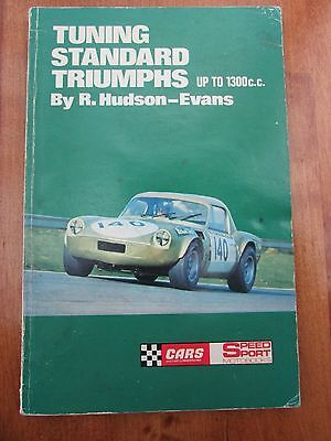 Tuning Standard Triumphs up to 1300 cc by R Hudson-Evans - 1st Edition 1970 rare