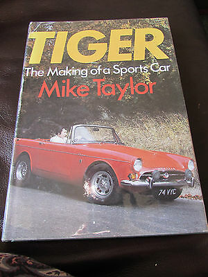 Tiger The Making of a Sports Car by Mike Taylor - 1st Edition 1979