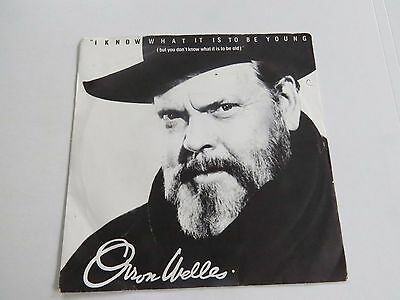 "ORSON WELLES - I Know What It Is To Be Young - 7"" Single - 1984"
