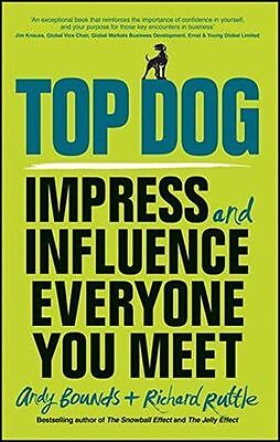NEW - Top Dog: Impress and Influence Everyone You Meet (Paperback) 085708609X