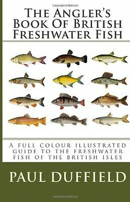 **NEW** - The Angler's Book Of British Freshwater Fish (Paperback) 1482339463