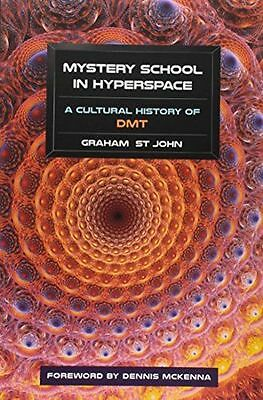 NEW - Mystery School in Hyperspace: A Cultural History of Dmt (PB) 1583947329