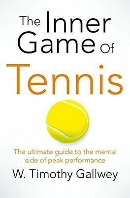 The Inner Game of Tennis: The ultimate guide to the mental side (PB) 1447288505