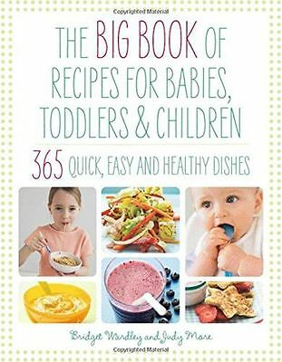Big Book of Recipes for Babies, Toddlers & Children, 365 Quick, (PB) 1844830365