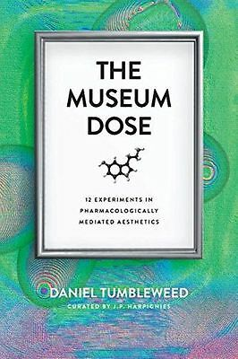 The Museum Dose: 12 Experiments in Pharmacologically Mediated (PB) 0692446443