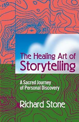 The Healing Art of Storytelling: A Sacred Journey of Personal (PB) 059533833X