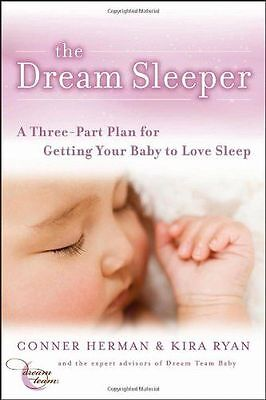 The Dream Sleeper: A Three-Part Plan for Getting Your Baby to (PB) 1118018427