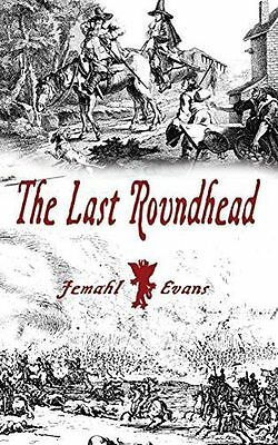 **NEW** - The Last Roundhead (Paperback) 1909374644