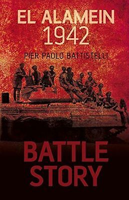 **NEW** - Battle Story: El Alamein 1942 (Hardcover) 0752462024