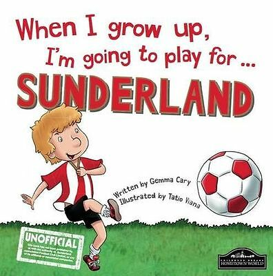 NEW - When I grow up, I'm going to play for Sunderland (Hardcover) 1785530402