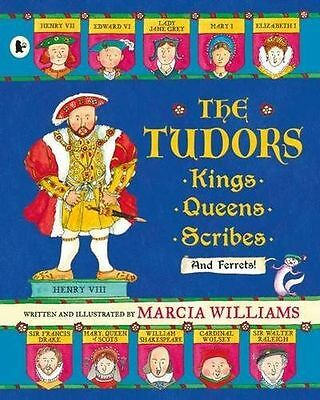 NEW - The Tudors: Kings, Queens, Scribes and Ferrets! (Paperback) 1406365815