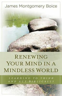 **NEW** - Renewing Your Mind in a Mindless World (Paperback) 0825425727