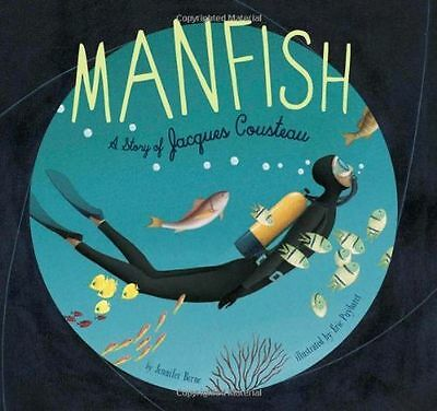 **NEW** - Manfish: The Story of Jacques Cousteau (Hardcover) 0811860639